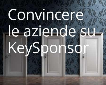 Come convincere le aziende a diventare tue sponsor su KeySponsor
