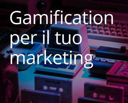 Gamification per il tuo marketing